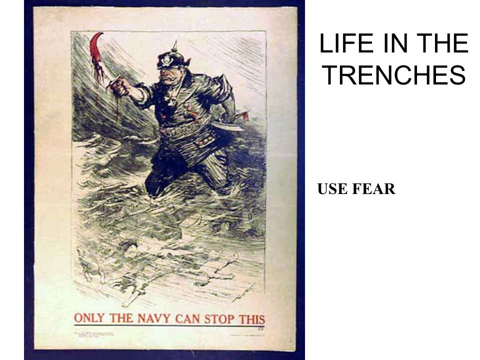 LIFE IN THE TRENCHES USE FEAR
