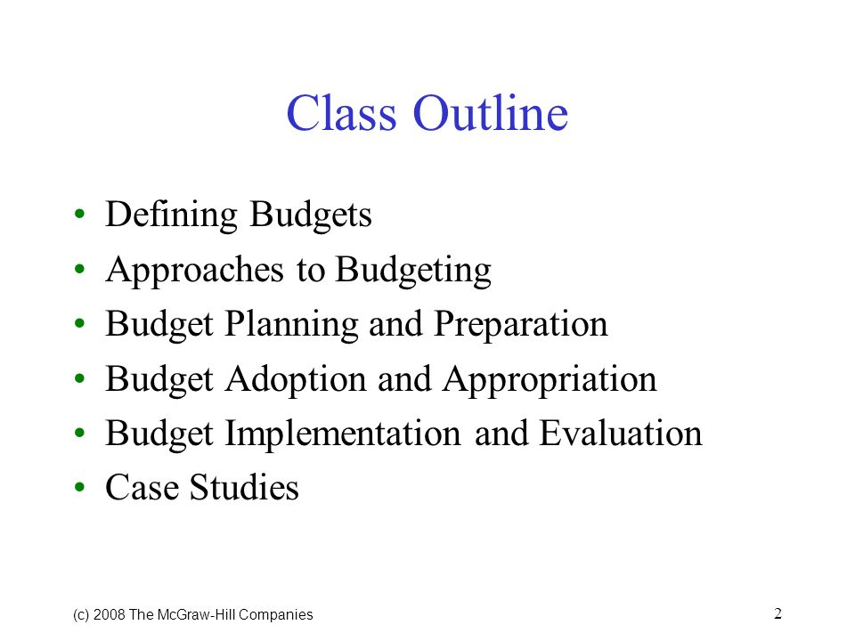 (c) 2008 The McGraw Hill Companies 1 School District Budgeting School Finance: A Policy Perspective, 4e Chapter 8