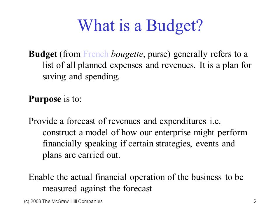 (c) 2008 The McGraw Hill Companies 2 Class Outline Defining Budgets Approaches to Budgeting Budget Planning and Preparation Budget Adoption and Appropriation Budget Implementation and Evaluation Case Studies