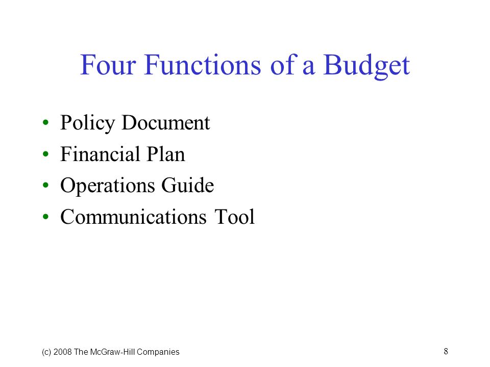 (c) 2008 The McGraw Hill Companies 7 Why Do We Need Budgets.