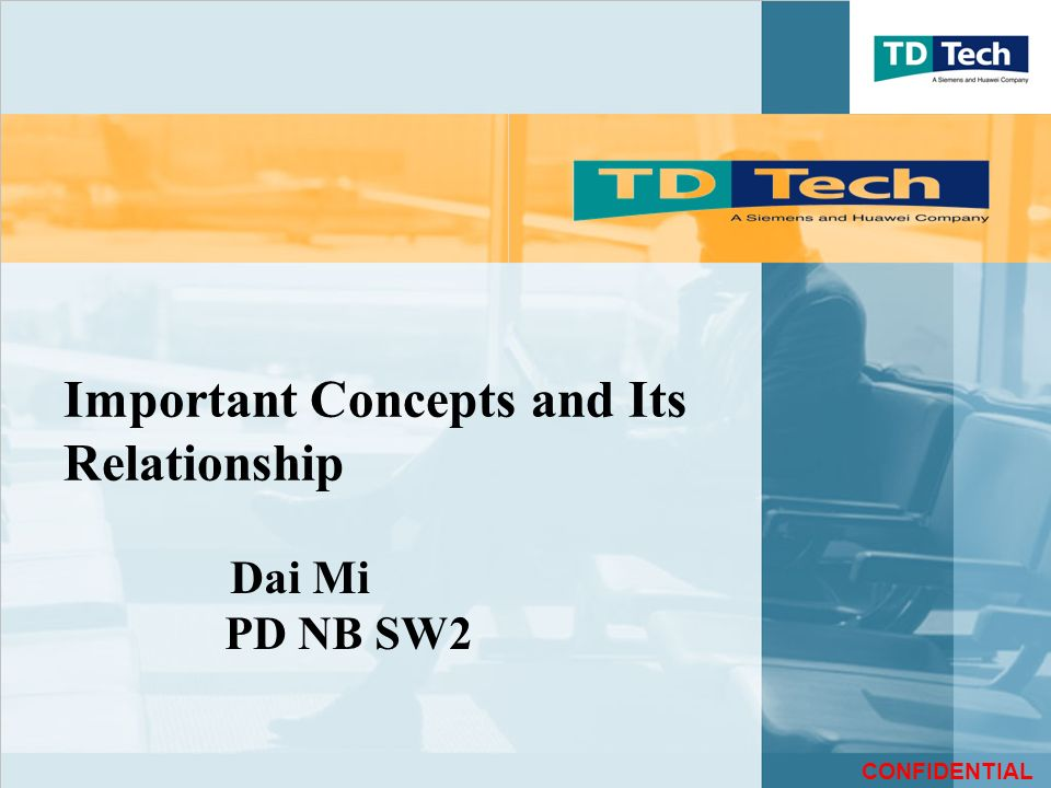 CONFIDENTIAL Important Concepts and Its Relationship Dai Mi PD NB SW2