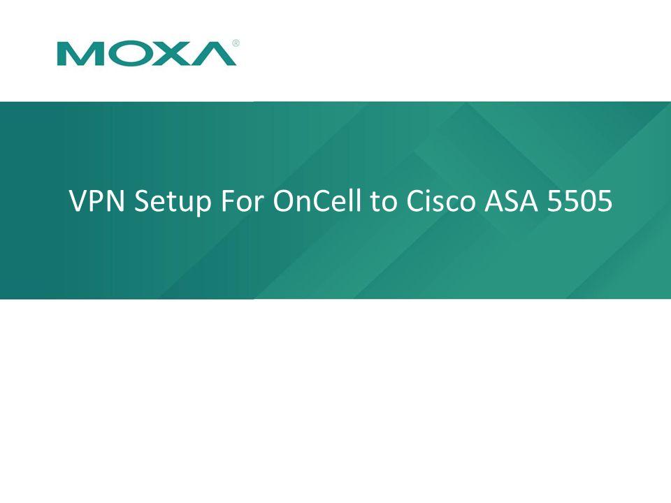 VPN Setup For OnCell to Cisco ASA 5505