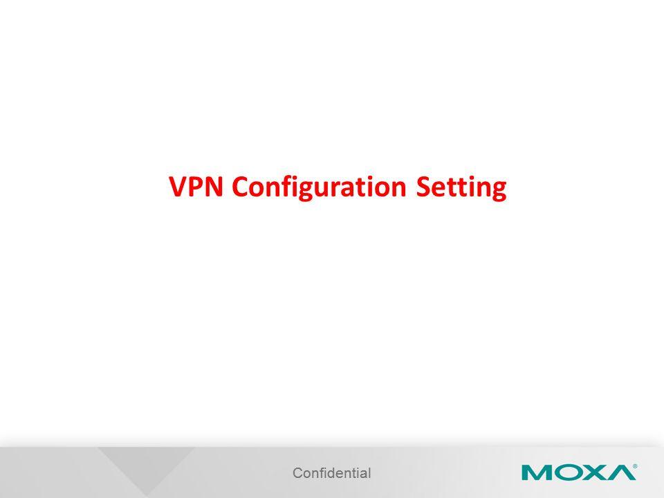 VPN Configuration Setting Confidential
