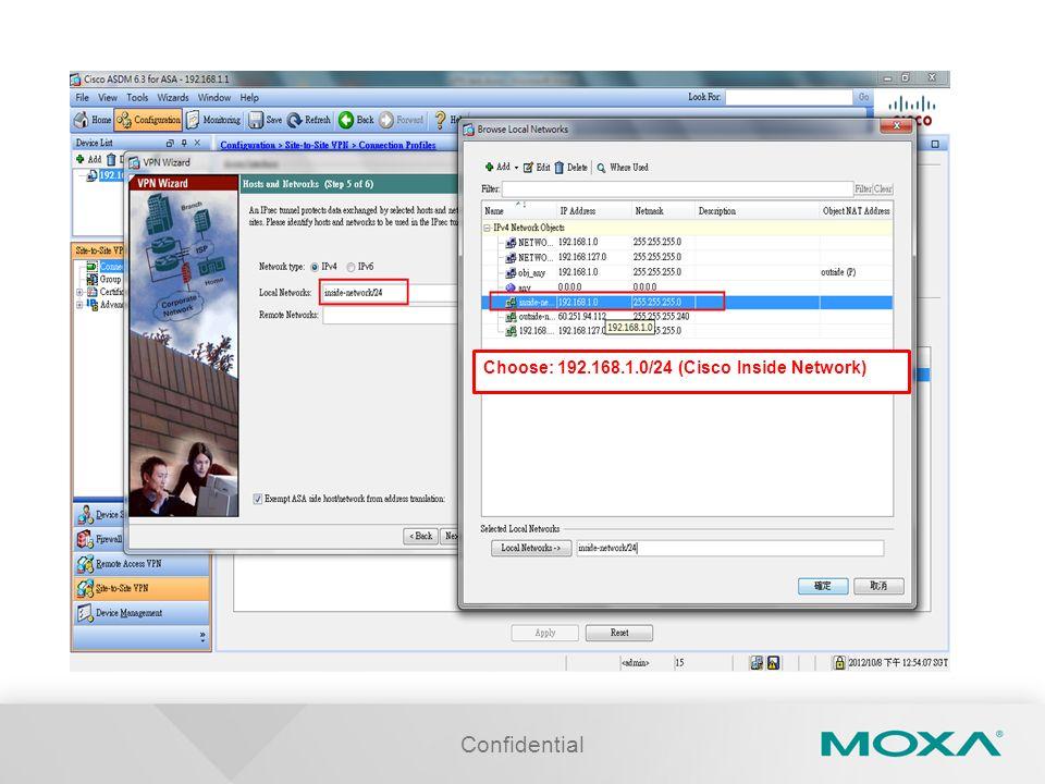 Confidential Choose: 192.168.1.0/24 (Cisco Inside Network)