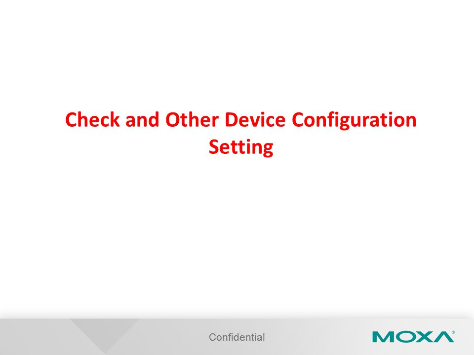 Check and Other Device Configuration Setting Confidential