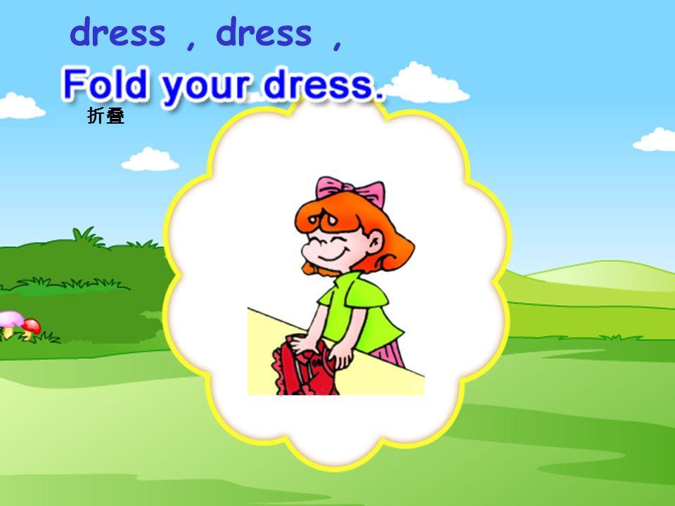 dress I like the _______ dress!