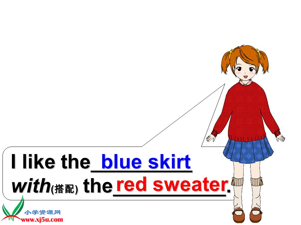 I like the_________ with ( ) the_________. pink shirt blue skirt