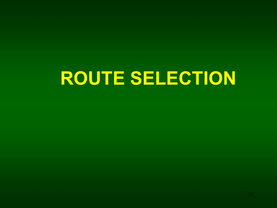 ROUTE SELECTION 36