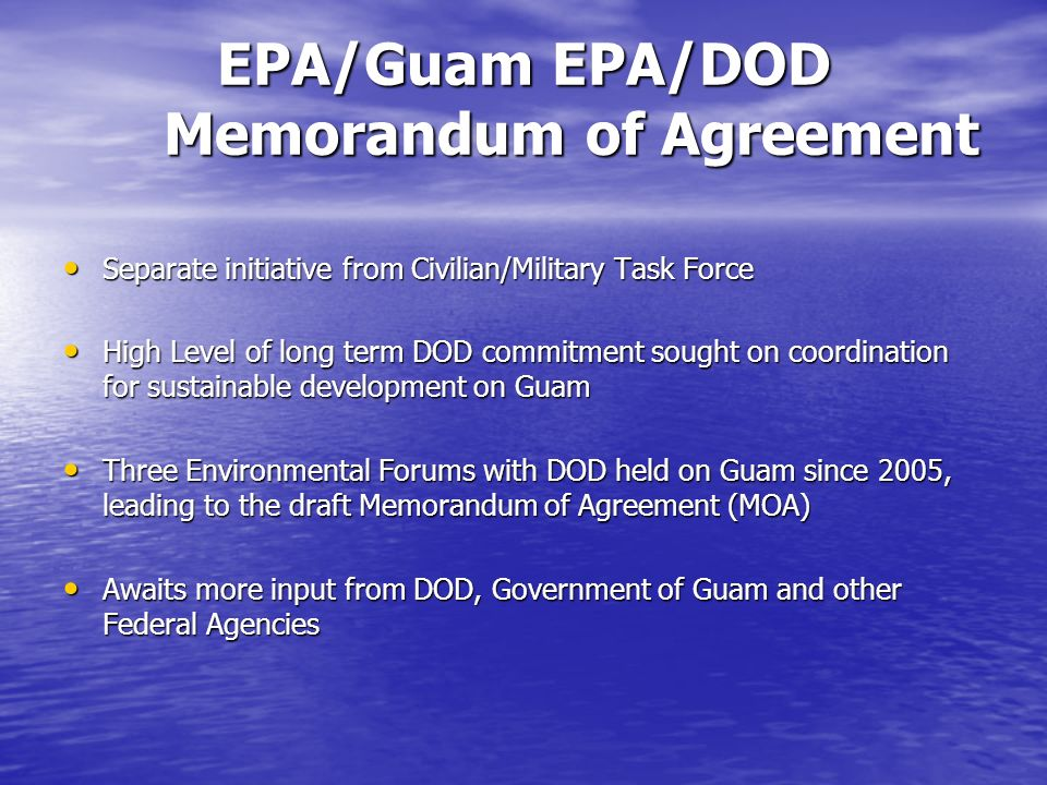 EPA/Guam EPA/DOD Memorandum of Agreement Separate initiative from Civilian/Military Task Force Separate initiative from Civilian/Military Task Force H