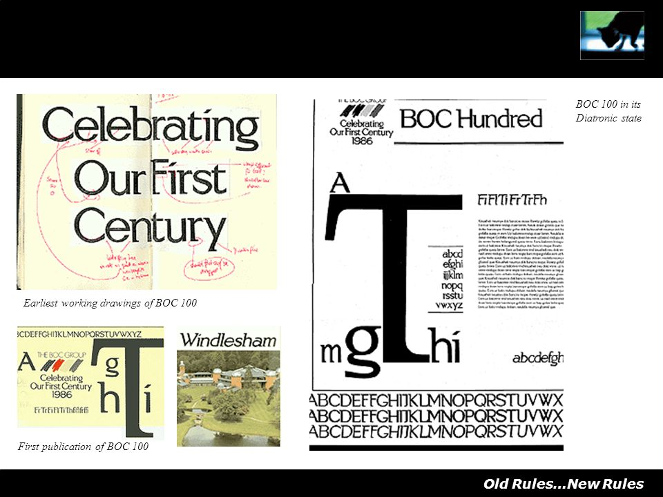 Old Rules…New Rules Earliest working drawings of BOC 100 First publication of BOC 100 BOC 100 in its Diatronic state