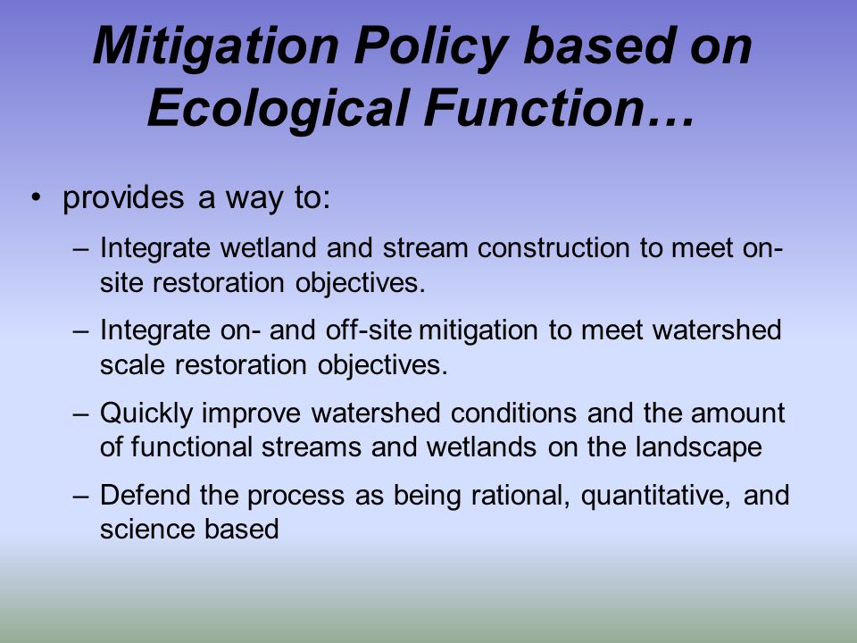 provides a way to: –Integrate wetland and stream construction to meet on- site restoration objectives.