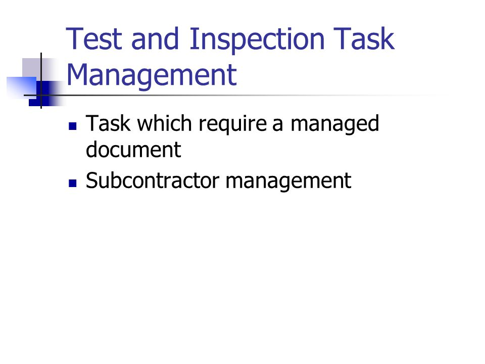Test and Inspection Task Management Task which require a managed document Subcontractor management