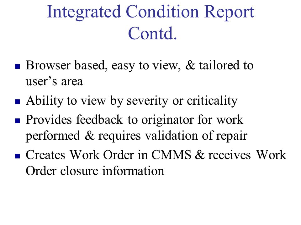 Integrated Condition Report Contd.