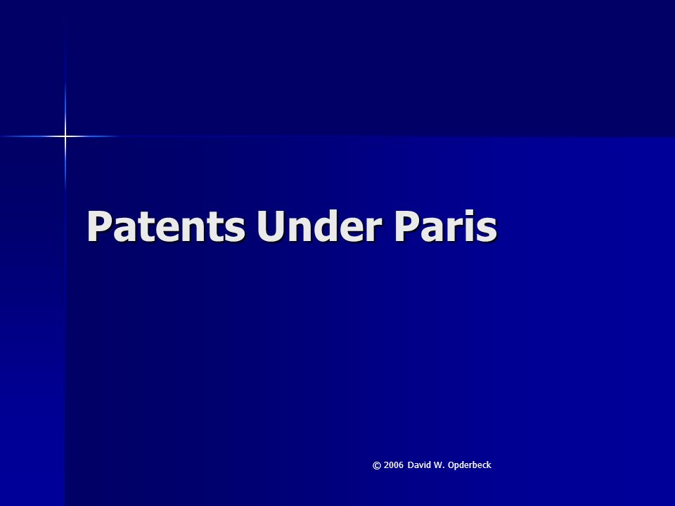 Patents Under Paris © 2006 David W. Opderbeck