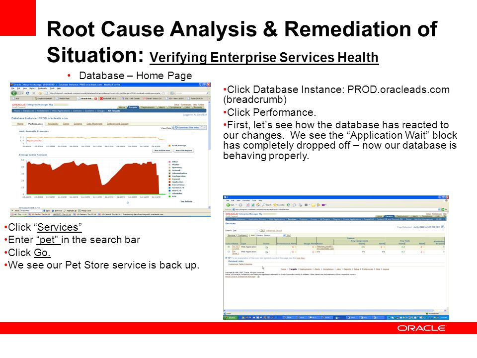 Root Cause Analysis & Remediation of Situation: Verifying Enterprise Services Health Database – Home Page Click Database Instance: PROD.oracleads.com (breadcrumb) Click Performance.