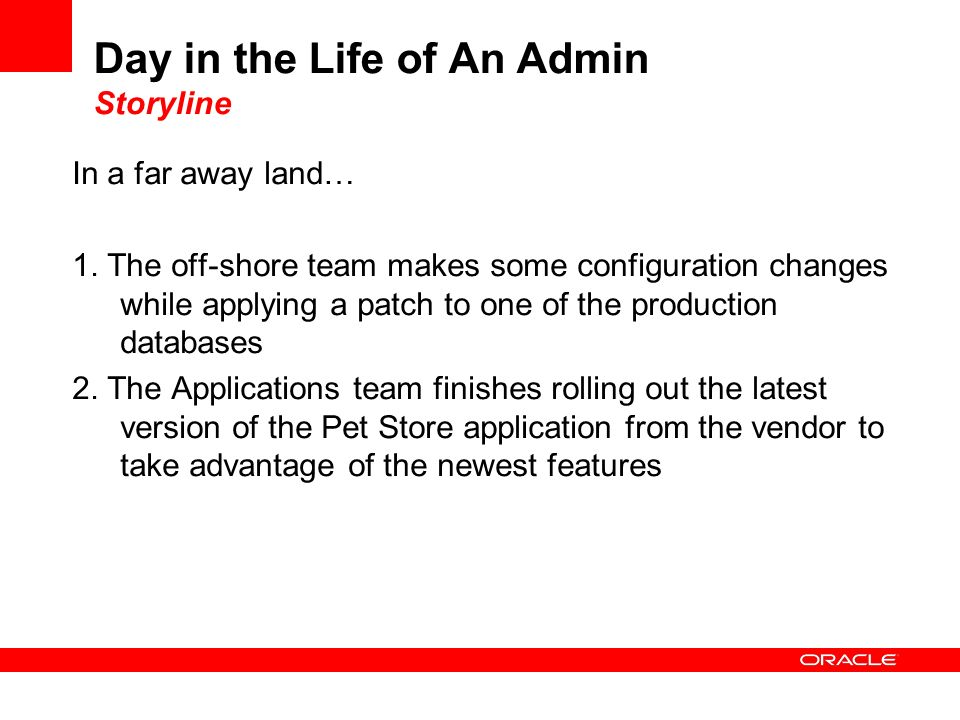 Day in the Life of An Admin Storyline In a far away land… 1.