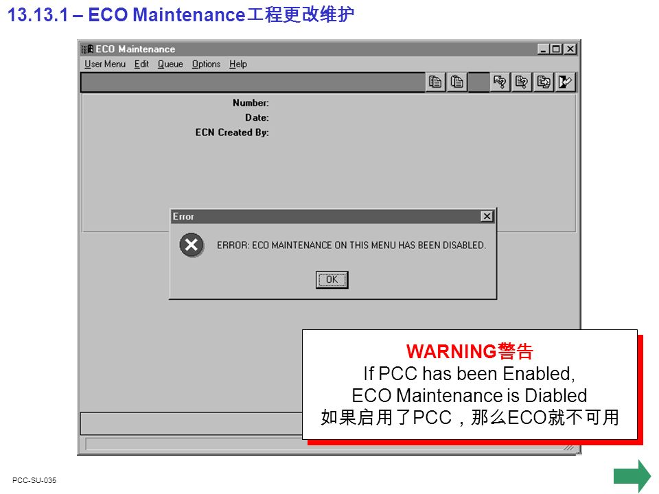 PCC-SU-035 13.13.1 – ECO Maintenance WARNING If PCC has been Enabled, ECO Maintenance is Diabled PCC ECO WARNING If PCC has been Enabled, ECO Maintenance is Diabled PCC ECO