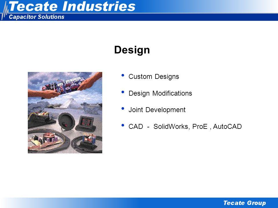 Design Custom Designs Design Modifications Joint Development CAD - SolidWorks, ProE, AutoCAD