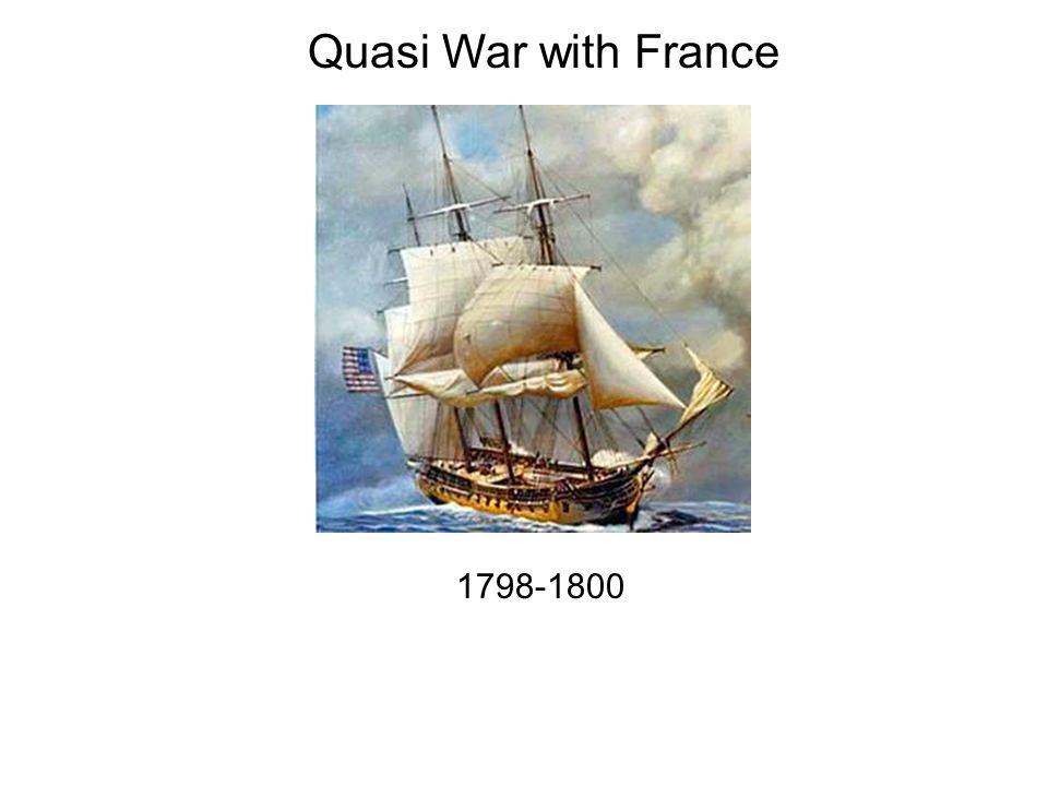 Quasi War with France 1798-1800