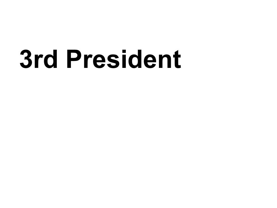 3rd President