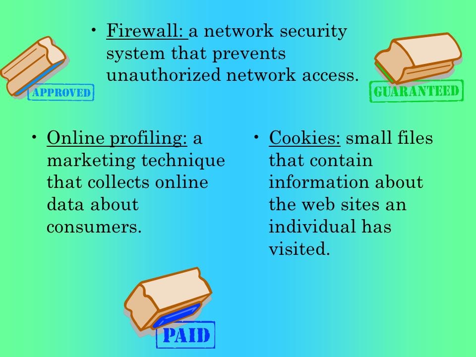Online profiling: a marketing technique that collects online data about consumers. Cookies: small files that contain information about the web sites a