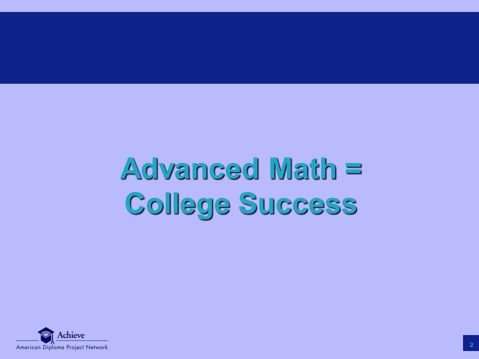 2 Advanced Math = College Success