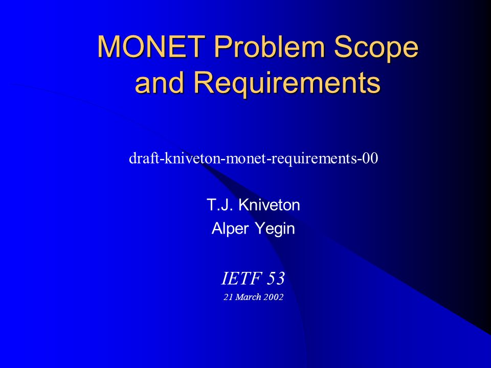 2 © 2002 Introduction These requirements are based on terminology in Ernsts terminology draft and further discussions on MONET list Changes from other drafts: – No distinction between local and visiting MNs, or local fixed router – Main entities: FH, FR, MH, MR, MN View on requirements may be simplified but compatible with other requirements drafts – We are focused on solving IPv6 mobile network problems based on actual members requirements – We look at MIPv6 as a good starting point, and favor analysis of other protocols to exclude aspects already solved in other contexts