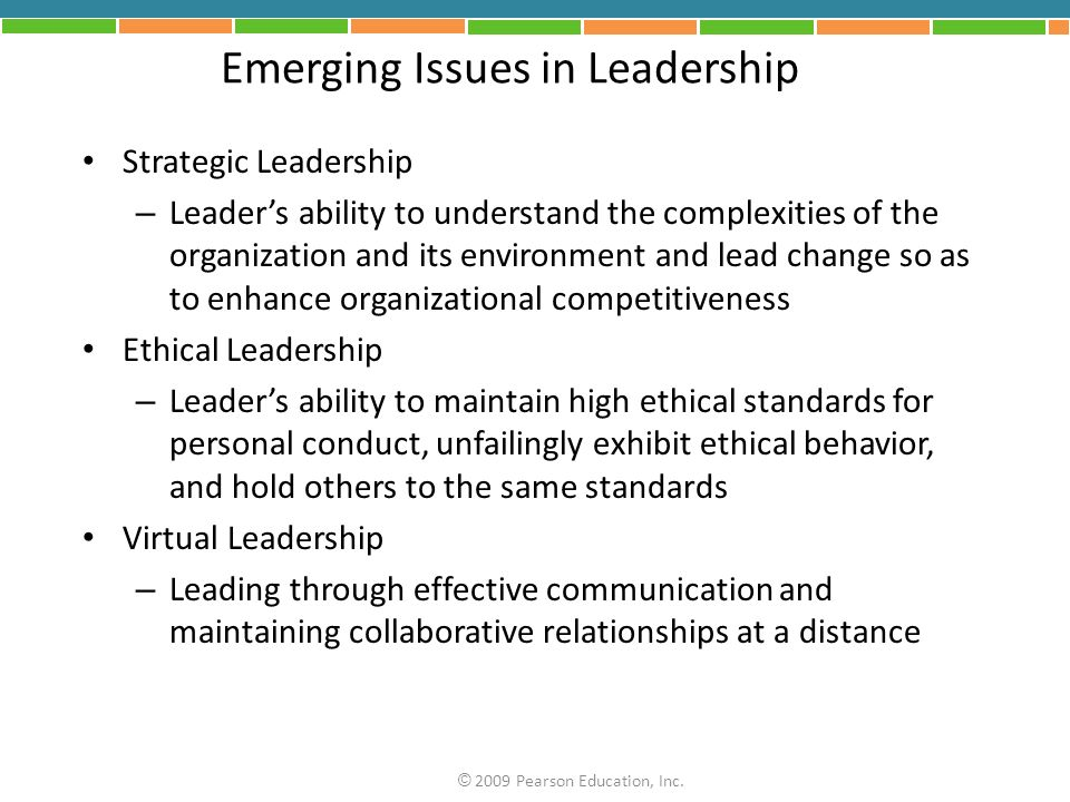 Emerging Issues in Leadership Strategic Leadership – Leaders ability to understand the complexities of the organization and its environment and lead c