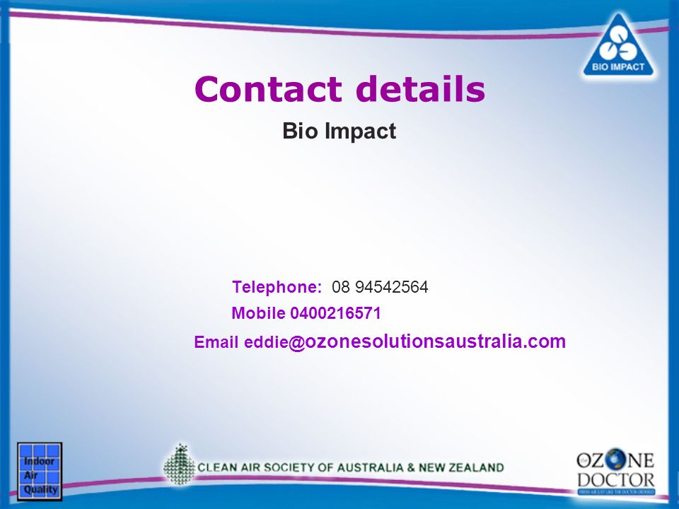 Contact details Bio Impact Telephone: Mobile ozonesolutionsaustralia.com