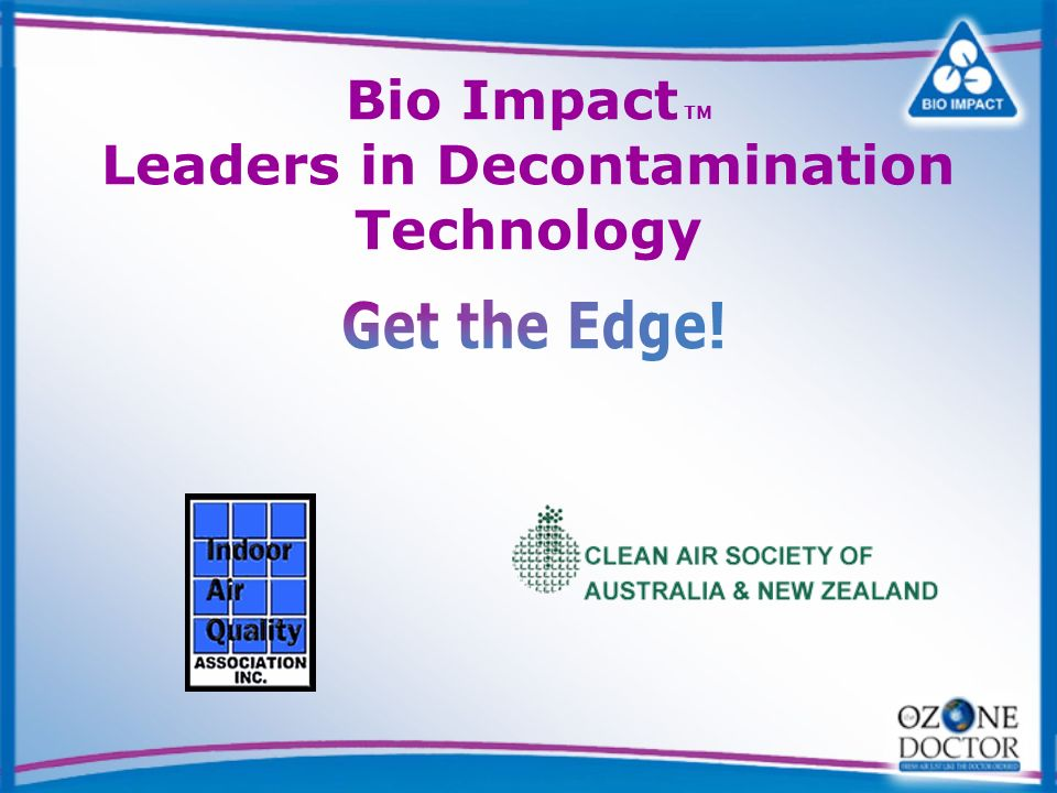 Bio Impact TM Leaders in Decontamination Technology