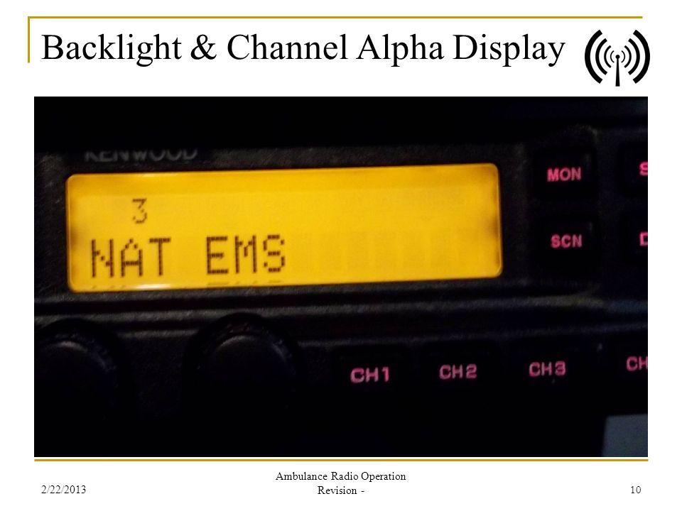 Backlight & Channel Alpha Display 2/22/2013 Ambulance Radio Operation Revision - 10