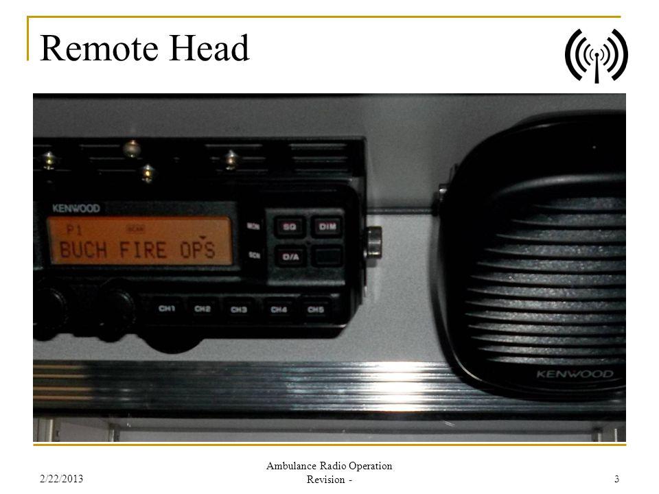 Remote Head 2/22/2013 Ambulance Radio Operation Revision - 3