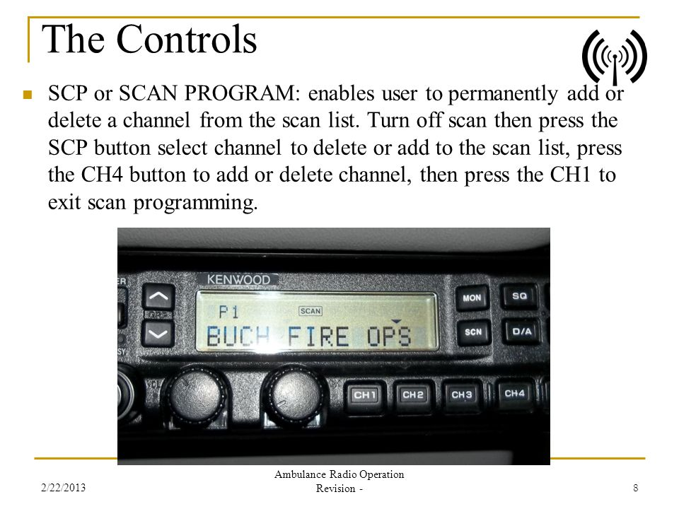 SCP or SCAN PROGRAM: enables user to permanently add or delete a channel from the scan list. Turn off scan then press the SCP button select channel to