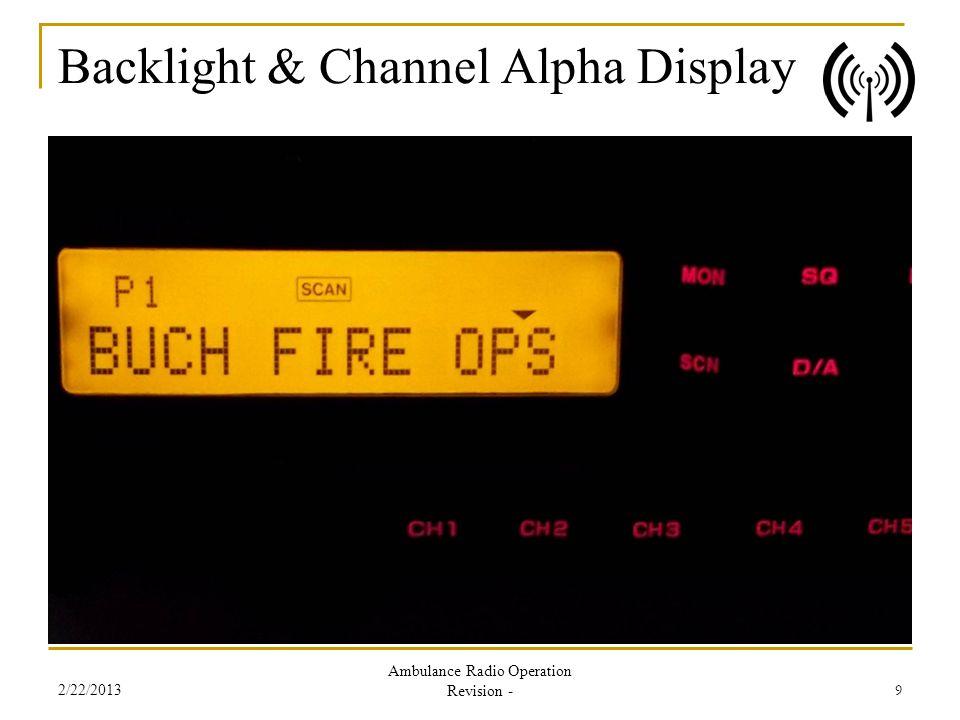 Backlight & Channel Alpha Display 2/22/2013 Ambulance Radio Operation Revision - 9