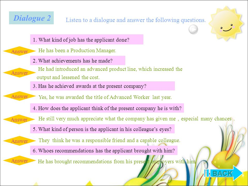 Listen to a dialogue and answer the following questions.