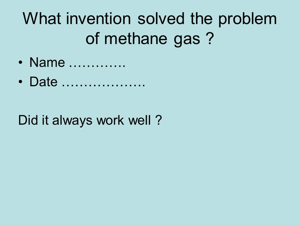What invention solved the problem of methane gas .