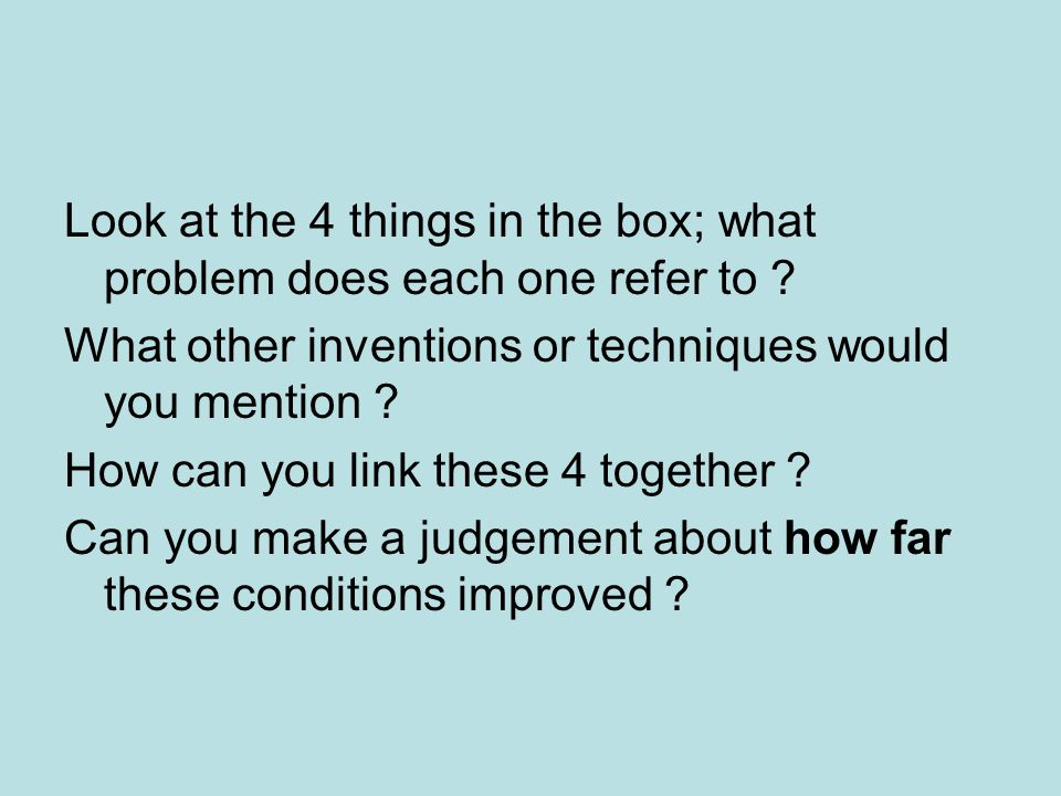 Look at the 4 things in the box; what problem does each one refer to .