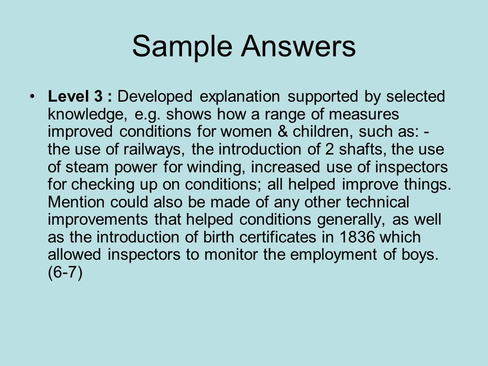 Sample Answers Level 3 : Developed explanation supported by selected knowledge, e.g.