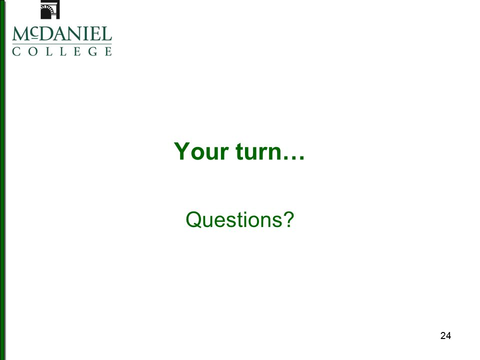 24 Your turn… Questions?