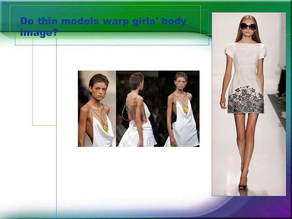 Do thin models warp girls body image