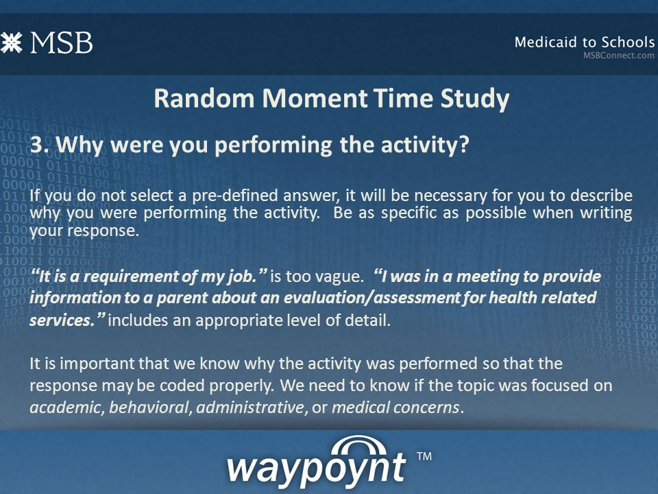 Random Moment Time Study 3. Why were you performing the activity.