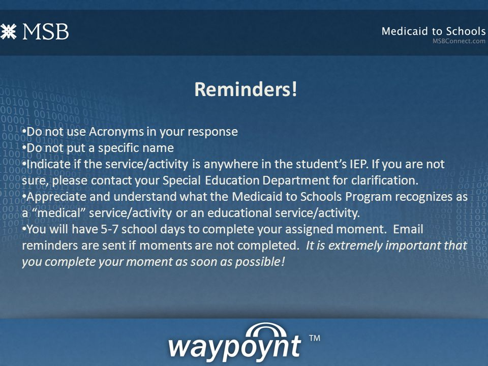 Reminders! Do not use Acronyms in your response Do not put a specific name Indicate if the service/activity is anywhere in the students IEP. If you ar