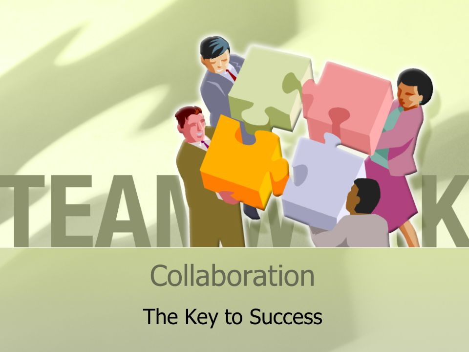 Collaboration The Key to Success