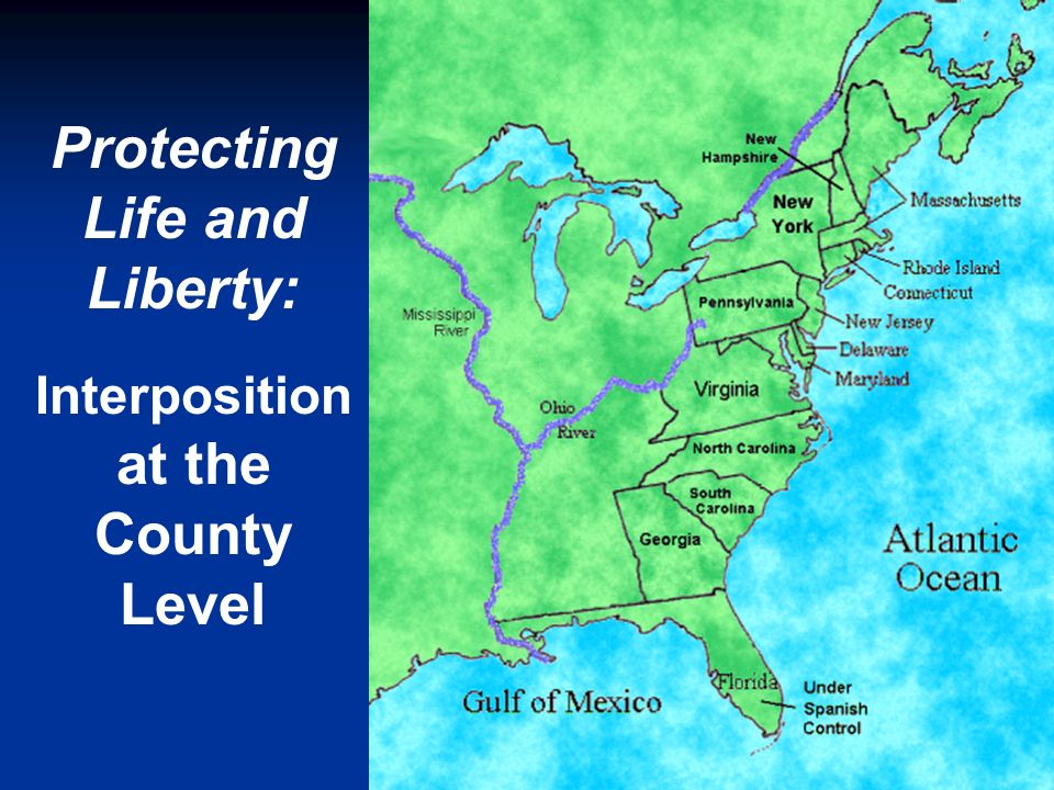 Protecting Life and Liberty: Interposition at the County Level