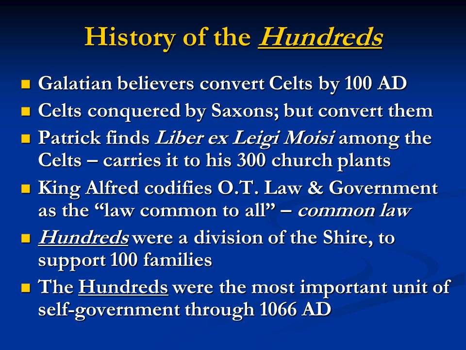History of the Hundreds Galatian believers convert Celts by 100 AD Galatian believers convert Celts by 100 AD Celts conquered by Saxons; but convert t
