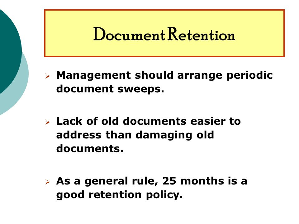 Document Retention Management should arrange periodic document sweeps.