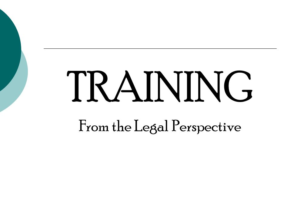 TRAINING From the Legal Perspective