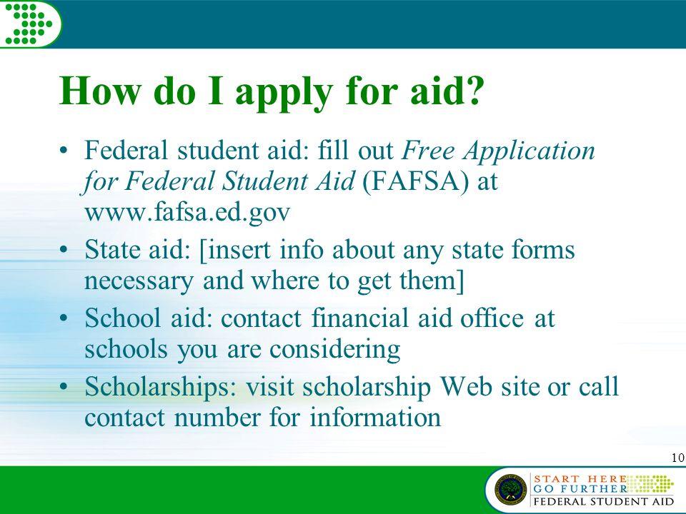 10 How do I apply for aid.