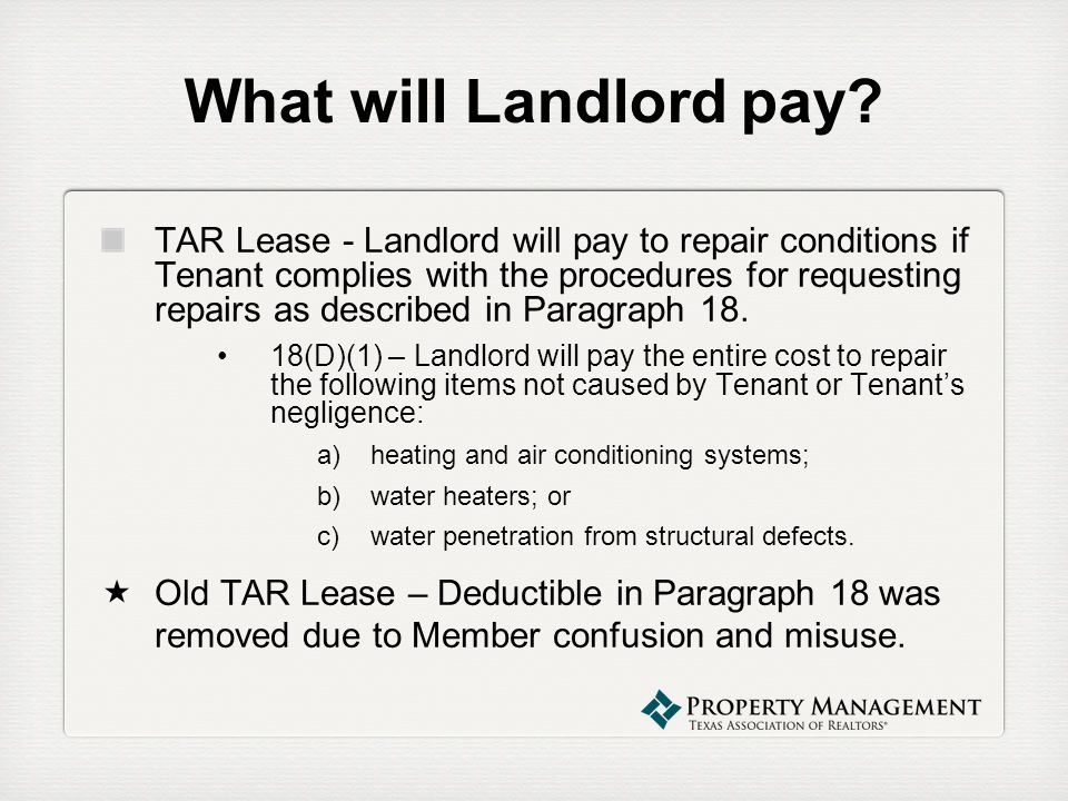 What will Landlord pay? TAR Lease - Landlord will pay to repair conditions if Tenant complies with the procedures for requesting repairs as described