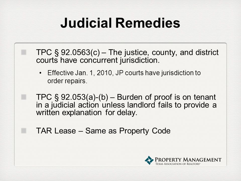 Judicial Remedies TPC § 92.0563(c) – The justice, county, and district courts have concurrent jurisdiction. Effective Jan. 1, 2010, JP courts have jur